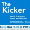 The Kicker: Show 2 | NC dams and floods